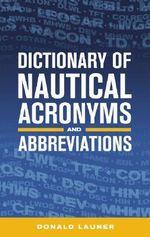Dictionary of Nautical Acronyms : ELEANOR BRASCH - Donald Launer