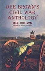 Dee Brown's Civil War Anthology - Dee Brown