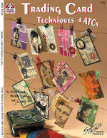 Trading Card Techniques & ATCs : For Cards, Scrapbooks, Altered Art & More - Suzanne McNeill