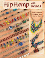 Hip Hemp with Beads : Easy Knotted Designs with Hemp Cord - Suzanne McNeill