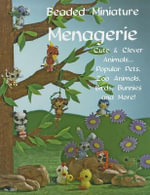Beaded Miniatures Menagerie : Cute & Clever Animals: Popular Pets, Zoo Animals Birds Bunnies & More - Suzanne McNeill