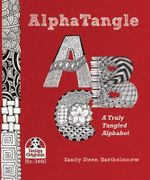 Alpha Tangle : A Truly Tangled Alphabet - Sandy Steen Bartholomew