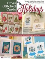 Cross Stitched Cards for the Holidays : Simply Stylish Cards and Tags for the Christmas Season