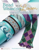 Bead Weaving on a Loom : Techniques and Patterns for Making Beautiful Bracelets, Necklaces, and Other Accessories - Fran Ortmeyer