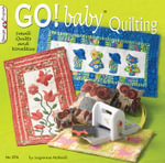 Go! Baby Quilting : Small Quilts and Novelties - Suzanne McNeill