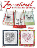 Zen-sational Stitches for Quilting : Inspired by Zentangle - Suzanne McNeill