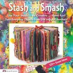 Stash & Smash : Art Journal Ideas - Cindy Shepard