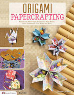 Origami Papercrafting : Folded and Washi Paper Projects for Mini Books, Cards, Ornaments, Tiny Boxes and More - Suzanne McNeill