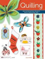 Quilling : New Papercrafting Projects with a Traditional Past - Suzanne McNeill