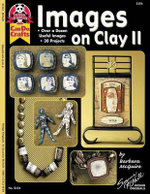 Images on Clay II : Over a Dozen Useful Images, 30 Projects - Barbara McGuire
