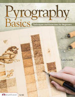 Pyrography Basics : Techniques and Exercises for Beginners - Lora S. Irish