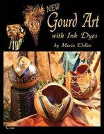 Gourd Art with Ink Dyes : Design Originals - Maria Dellos