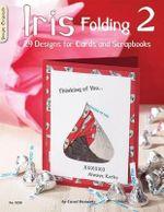 Iris Folding 2 : 29 Designs for Cards and Scrapbooks - Carol Donasky