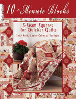 10 Minute Blocks : 3-seam Squares for Quicker Quilts - Suzanne McNeill
