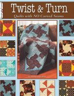 Twist & Turn : Quilts with No Curved Seams - Suzanne McNeill