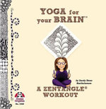 Yoga for Your Brain with Zentangle : A Zentangle Workout - Sandy Steen Bartholomew