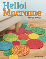 Hello! Macrame : Totally Cute Designs for Home Decor and More - Pepperell Braiding Company