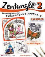 Zentangle 2, Expanded Workbook Edition : Featuring Ideas for Scrapbooks & Journals - Suzanne McNeill Czt
