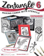 Zentangle 6, Expanded Workbook Edition : Making Cards with Stencils - Suzanne McNeill