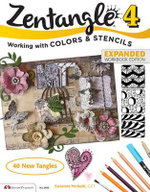 Zentangle 4, Expanded Workbook Edition : Working Wirh Colors and Stencils - Suzanne McNeill