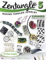 Zentangle 5, Expanded Workbbook Edition : Making Tangled Jewelry - Suzanne McNeill