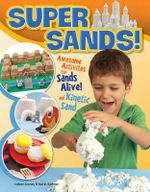 Super Sands : Awesome Activities for Sands Alive and Kinetic Sand - Colleen Dorsey