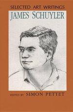 Selected Art Writings - James Schuyler