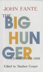 The Big Hunger : Stories, 1932-1959 - John Fante