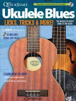 Kev's Quickstart Ukulele Blues Licks Tricks & More Uke - Kevin Rones