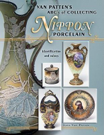 Van Patten's ABC's of Collecting Nippon Porcelain : Identification and Values - Joan Van Patten