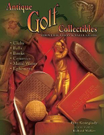Antique Golf Collectibles : Identification & Value Guide - Pete Georgiady