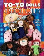 Yo-Yo Dolls & Doll Quilts - Bobbie McClure Long