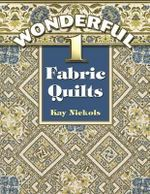 Wonderful 1 Fabric Quilts - Kay Nickols