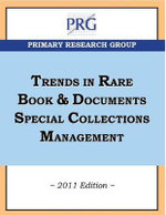 Trends in Rare Book & Documents Special Collections Management 2011 - Joan Oleck