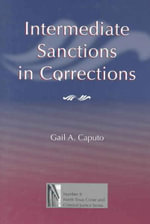 Intermediate Sanctions in Corrections : Drug-addicted Women Living as Shoplifters and Sex ... - Gail A. Caputo