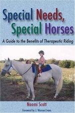Special Needs, Special Horses : A Guide to the Benefits of Therapeutic Riding - Naomi Scott
