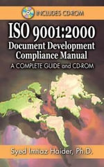 ISO 9001: 2000 Document Development Compliance Manual [With CDROM] :  2000 Document Development Compliance Manual [With CDROM] - Syed Imtiaz Haider