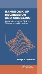 Handbook of Regression and Modeling : Applications for the Clinical and Pharmaceutical Industries - Daryl S. Paulson