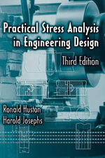 Practical Stress Analysis in Engineering Design - Ronald L. Huston
