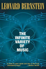 The Infinite Variety of Music : A Collection of Short Stories - Leonard Bernstein
