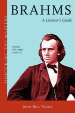 Brahms : A Listener's Guide - John Bell Young