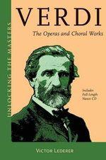 Lederer Victor Unlocking the Masters Verdi Bam Bk : The Operas and Choral Works - Victor Lederer