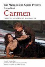 Bizet's Carmen : Complete Libretto - Henri Meilhac
