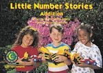 Little Number Stories : Addition - Rozanne Lanczak Williams