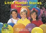 Little Number Stories : Subtraction - Rozanne Lanczak Williams