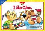 I Like Colors : Sight Word Readers - Rozanne Lanczak Williams