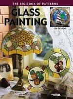 Glass Painting : The Big Book of Patterns
