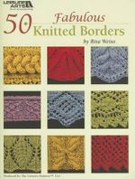 50 Fabulous Knitted Borders : Knit Baby Afghans by the Pound - Rita Weiss
