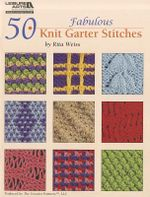 50 Fabulous Knit Garter Stitches - Rita Weiss