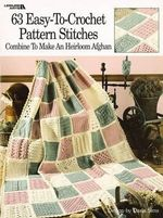 63 Easy-To-Crochet Pattern Stitches Combine to Make an Heirloom Afghan - Darla Sims